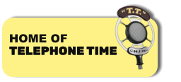 HOME OF TELEPHONE TIME