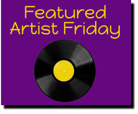 Featured Artist Friday